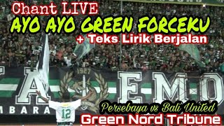 Chant Bonek - Ayo Ayo Green Forceku + Lirik   LIVE From Green Nord Tribun - Persebaya vs Bali United