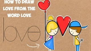 Word Drawing: How to Draw Love From the Word Love