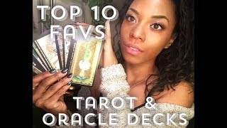 MY TOP FAV DECKS- TAROT & ORACLE! HIGHLY REQUESTED VID!