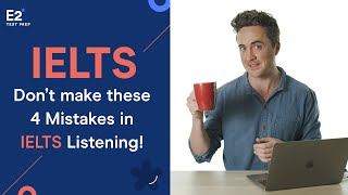 IELTS Listening: Don't Mąke These 4 Mistakes!