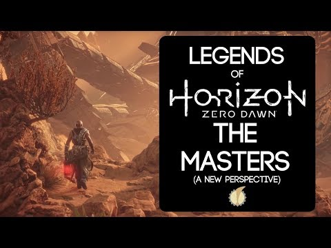 Legends of Horizon Zero Dawn: The Masters (A New Perspective) thumbnail