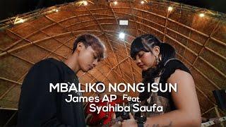 Download Lagu James AP Ft. Syahiba Saufa - Mbaliko Nong Isun (Koplo Version) - (Official Music Video) mp3