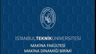 İTÜ Makina Fakültesi Makina Dinamiği Grubu