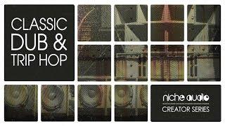 Niche Audio Creator Series - Classic Dub Trip Hop