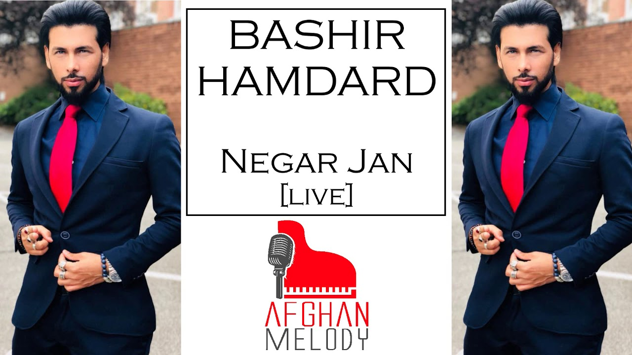 Bashir Hamdard - Negar Jan [LIVE MAST MIX]