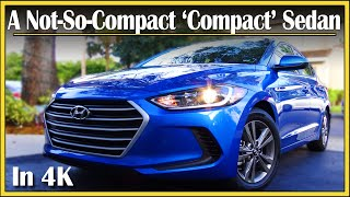 2017 / 2018 Hyundai Elantra Review | In-Depth & Detailed | A Value Packed Compact Sedan? | In 4k UHD