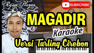MAGADIR KARAOKE ~ GAMBUS ~ TARLING CIREBON ~ Ryan Player