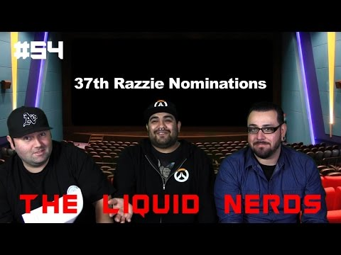 The Liquid Nerds #54 - The 37th Razzies Nominations
