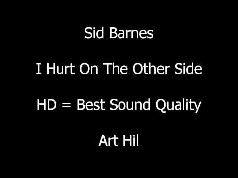 Sid Barnes - I Hurt On The Other Side