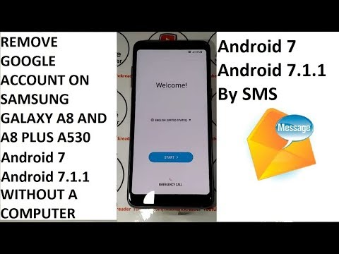 (A8 2018 android 7) REMOV GOOGLE ACCOUNT SAMSUNG A8 2018 A530F AND A8+ ANDROID 7 WITHOUT A COMPUTER