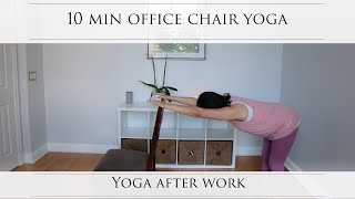 10 Min Home Office Chair Yoga: After Work