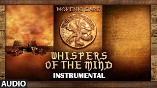 WHISPERS OF THE MIND Full Song | Mohenjo Daro | Hrithik Roshan, Pooja Hegde | A R Rahman