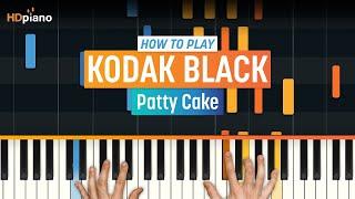 "Video How To Play ""Patty Cake"" by Kodak Black | HDpiano (Part 1) Piano Tutorial download MP3, 3GP, MP4, WEBM, AVI, FLV Agustus 2018"