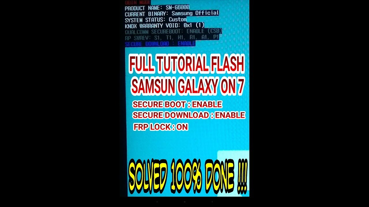HOW TO FLASH SAMSUNG GALAXY ON 7 WITHOUT BOX ( SECURE DOWNLOAD ENABLE )