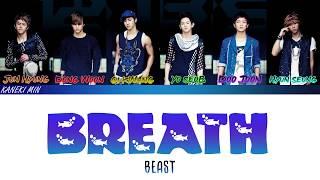 BEAST  (비스트)  - BREATH 숨 (COLOR CODED LYRICS HAN/ROM/ENG)