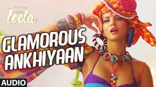 'Glamorous Ankhiyaan' Full Song (Audio) | Sunny Leone | Ek Paheli Leela | Meet Bros Anjjan