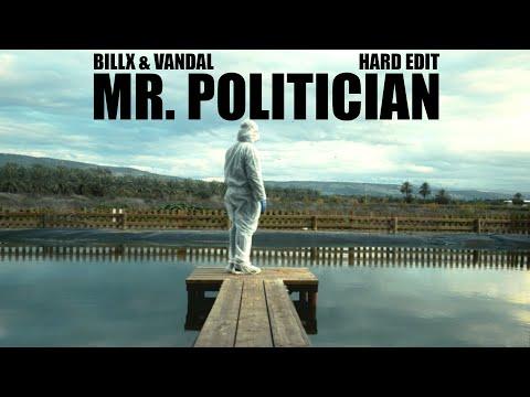 Billx & Vandal - Mr Politician (Hard edit) official video