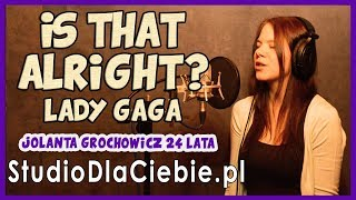 Is That Alright   Lady Gaga cover by Jolanta Grochowicz #1362