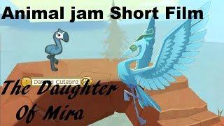Animal jam Short Film: The Daughter Of Mira