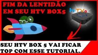 HTV BOX 5 COM LENTIDÃO ? SAIBA COMO REMOVER
