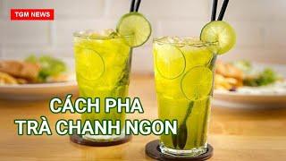 12 _Cách pha trà chanh cực ngon, dễ làm _How to make delicious lemon tea, easy to do