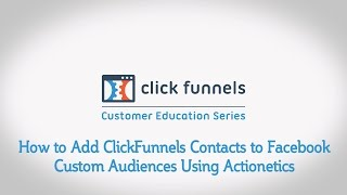How to Add ClickFunnels Contacts to Facebook Custom Audiences Using Actionetics