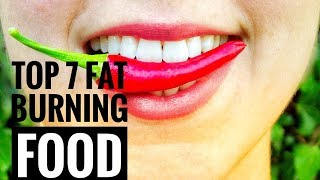 Top 7 Fat burning Foods for weight loss and belly fat