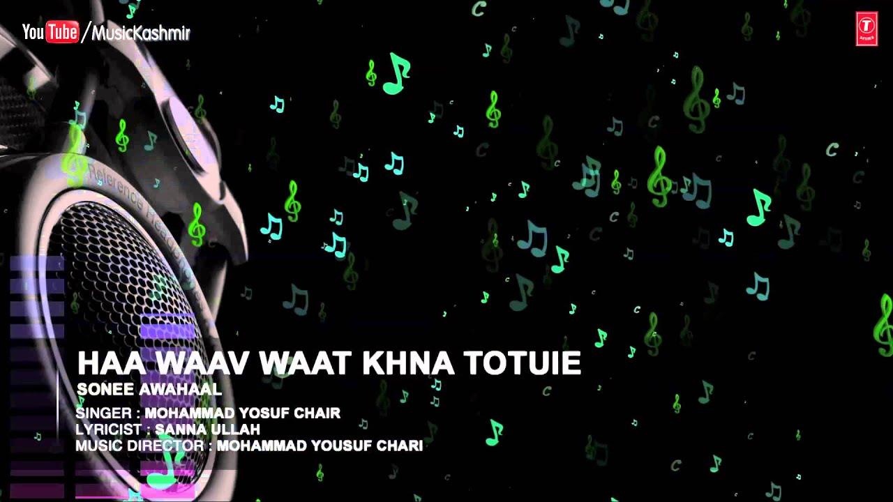 Official Haa Waav Waat Khna Full Hd T Series Kashmiri Mohammad Yosuf Chair