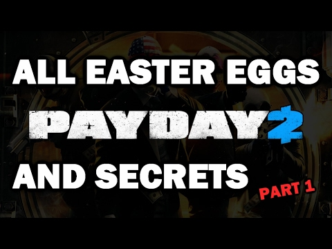 PAYDAY 2 All Easter Eggs, Secrets And References | Part 1 | HD