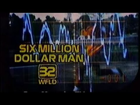 WFLD-TV - The Six Million Dollar Man -