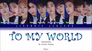 Produce x 101 - 'to my world' (color coded han/rom/eng lyrics)