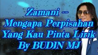 Zamani -- Mengapa Perpisahan Yang Kau Pinta Lirik By BUDIN MJ