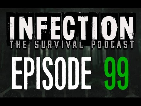 Infection – The SURVIVAL PODCAST Episode 99 – 2 Months