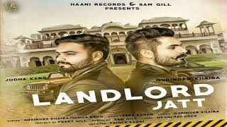 New Punjabi Song ● Landlord Jatt ● Gurinder Khaira & Jodha Kang ● Official Audio ● HAAਣੀ Records