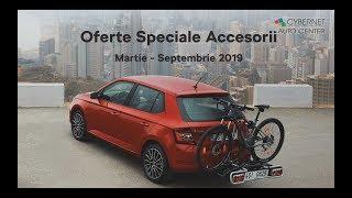 Ofertă Primăvară-Vară 2019 - accesorii originale ŠKODA @ Cybernet Auto Center