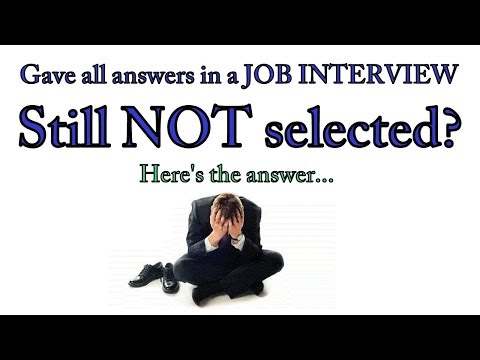 Gave all answers in a JOB INTERVIEW | Still NOT Selected? | Why?