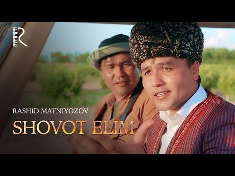 Rashid Matniyozov - Shovot Elim | Рашид Матниёзов - Шовот элим