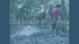 Tex Tex - Rapsodia Misógina
