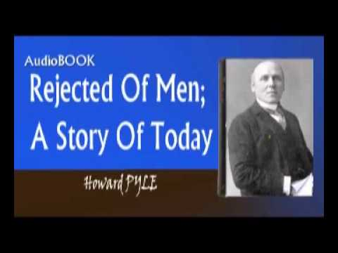 Rejected Of Men; A Story Of Today Audiobook Howard PYLE