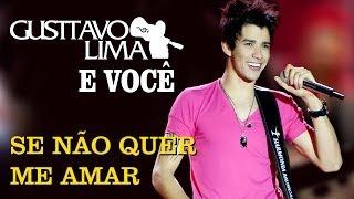 Gusttavo Lima - Se Não Quer Me Amar - [DVD Gusttavo Lima e Você] (Clipe Oficial)