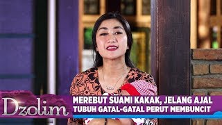 Download Video Merebut Suami Kakak, Jelang Ajal Tubuh Gatal Gatal - Dzolim Part 2 (8/9) MP3 3GP MP4