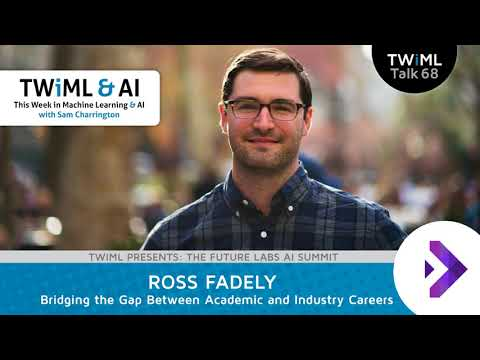 Ross Fadely Interview - Bridging the Gap Between Academic and Industry Careers