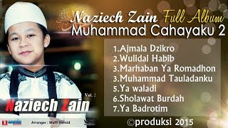 Sholawat keren Nazich Zain   Full Album Muhammad Cahayaku 2 (Produksi 2015)