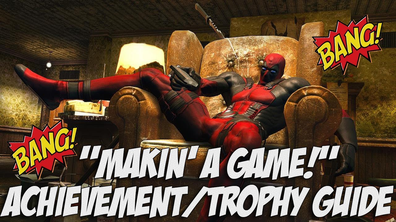 Deadpool Makin A Achievement Trophy Guide