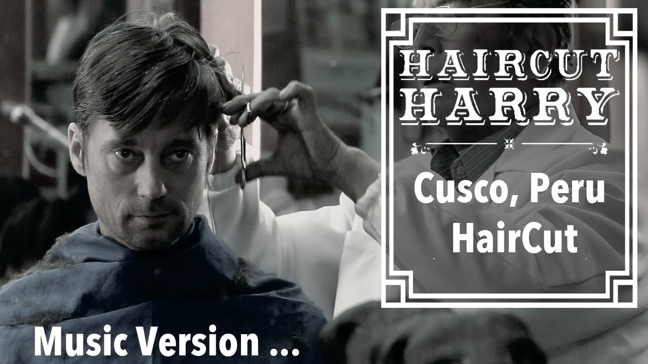 The Cusco Haircut With Music A Traditional Peruvian Barbershop