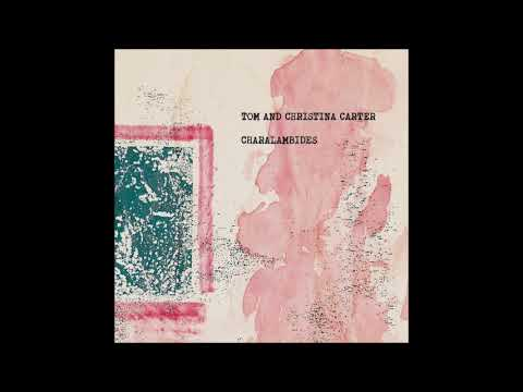 Charalambides - Tom and Christina Carter [FULL ALBUM] Mp3