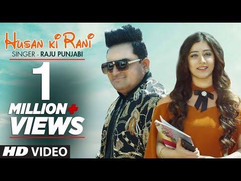 Husan Ki Rani (Official Video) Raju Punjabi | New Haryanvi Songs 2019 | Latest Haryanvi Songs 2019