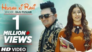 Husan Ki Rani (Official Video) Raju Punjabi | New Haryanvi Songs 2019 | Latest Haryanvi Songs 2019