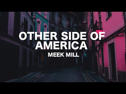 Meek Mill – Other Side Of America (Lyrics)
