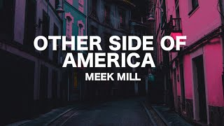 Meek Mill - Other Side Of America (Lyrics)